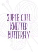 super cute knitted butterfly